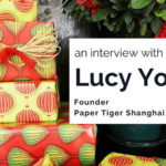 Interview with Paper Tiger Shanghai Founder Lucy Young